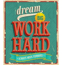 Dream big hard work vector