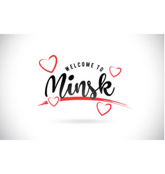 Minsk welcome to word text with handwritten font vector