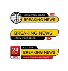set breaking news banner template in various vector image
