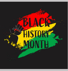 Black history month text with hand fist up and vector