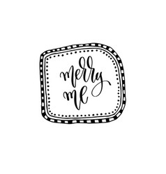 merry me - hand lettering inscription to wedding vector image