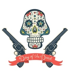 Sugar skull with guns day the dead vintage vector