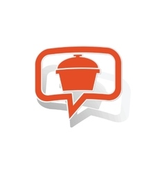 Pot message sticker orange vector image