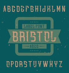 Vintage label font named bristol vector