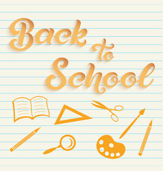 Hand drawn lettering - back to school with icons vector