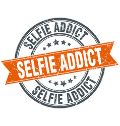 Selfie addict round grunge ribbon stamp vector