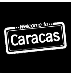 Welcome to caracas city design vector