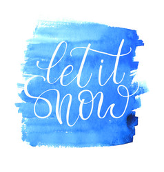 let it snow hand drawn text calligraphic on vector image