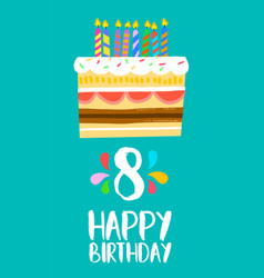 Happy birthday cake card for 8 eight year party vector