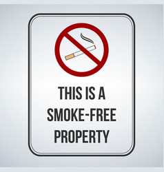 No smoking sign this is a smoke free property vector