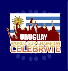 Uruguay world cup champion celebrate template vector