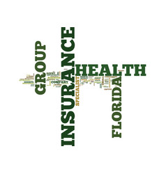 florida group health insurance text background vector image