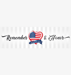 remember honor memorial day usa heart vector image