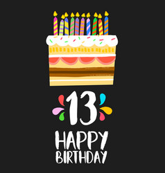 happy birthday cake card 13 thirteen year party vector image vector image
