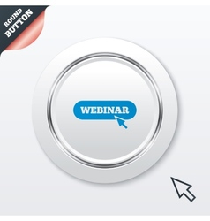 Webinar with cursor pointer sign icon Web study vector image