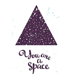 You are a space Hand drawn calligraphic quote with vector