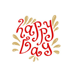 happy day hand drawn lettering typographic card vector image vector image