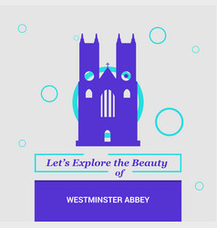 lets explore the beauty of westminster abbey vector image