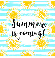 Lettering summer is coming hand drawn sun vector