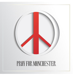 pray for manchester peace sign england flag vector image
