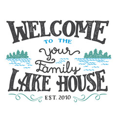Welcome to the lake house sign vector
