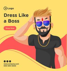 Banner design of dress like a boss vector