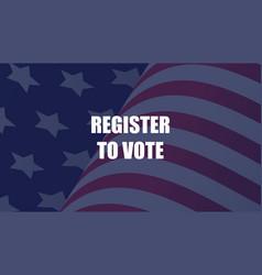 register to vote poster design vector image