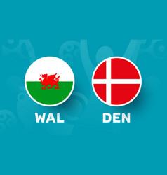 Wales vs denmark round 16 match european vector