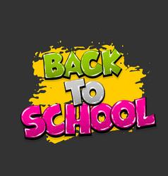 Back to school comic text pop art vector