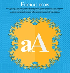 Enlarge font aA icon sign Floral flat design on a vector