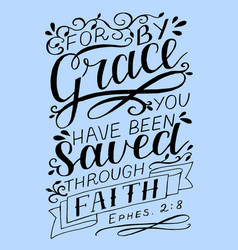 Hand lettering with bible verse for by grace you vector