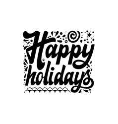 happy holidays christmas lettering and vector image
