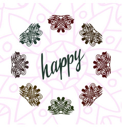 happy lettering with henna ornamental frame vector image