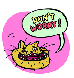 Dont worry cartoon cat head vector