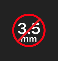Audio jack 35mm in ban sign icon vector