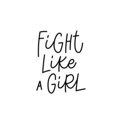 fight like a girl feminist calligraphy lettering vector image