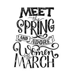 motivational quote about march sweet cute vector image