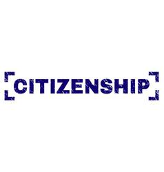 Grunge textured citizenship stamp seal between vector