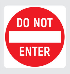 Do not enter red icon no passage traffic sign vector