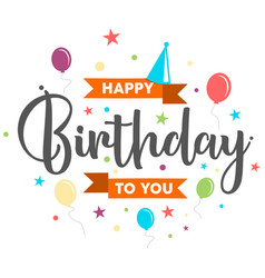 letter happy birthday to you vector image