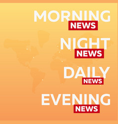 Mass media morning night daily and evening news vector