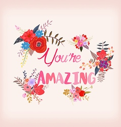 You are Amazing Greeting card with calligraphy vector