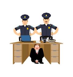 Businessman scared under table policemen vector
