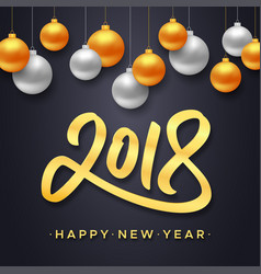 happy new year 2018 background with balls vector image