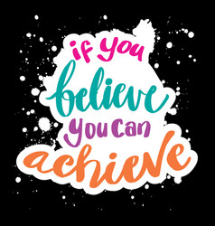 If you believe you can achieve vector