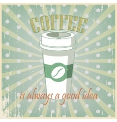 Vintage green poster Coffee cup vector image vector image