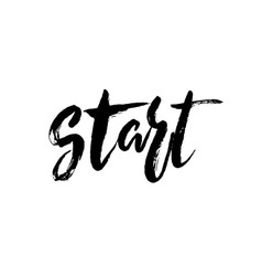 start - hand drawn lettering design inspirational vector image