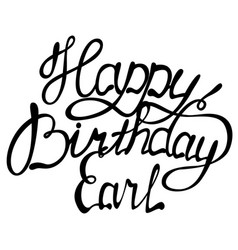happy birthday earl name lettering vector image