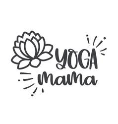lotus flower and inscription yoga mama vector image