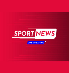 Sport news live streaming label template design vector